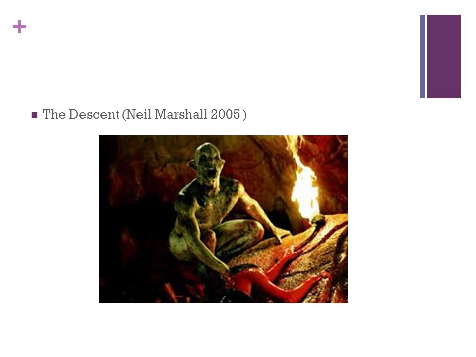 + The Descent (Neil Marshall 2005 )