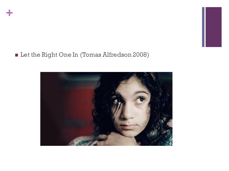 + Let the Right One In (Tomas Alfredson 2008)