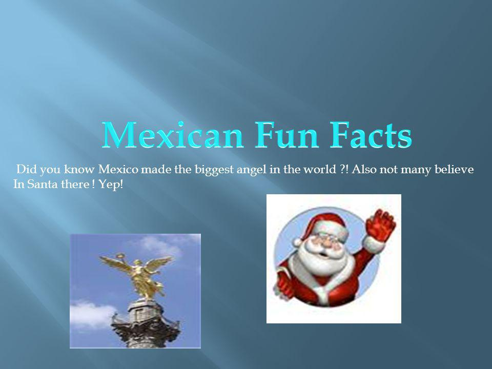 Did you know Mexico made the biggest angel in the world ?.