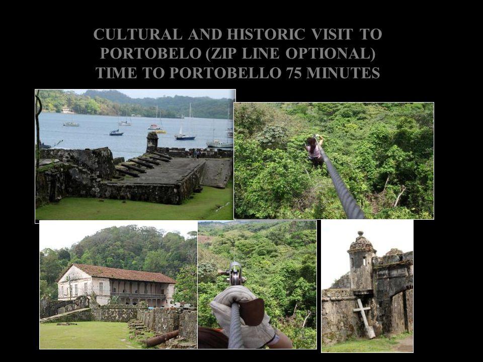 CULTURAL AND HISTORIC VISIT TO PORTOBELO (ZIP LINE OPTIONAL) TIME TO PORTOBELLO 75 MINUTES