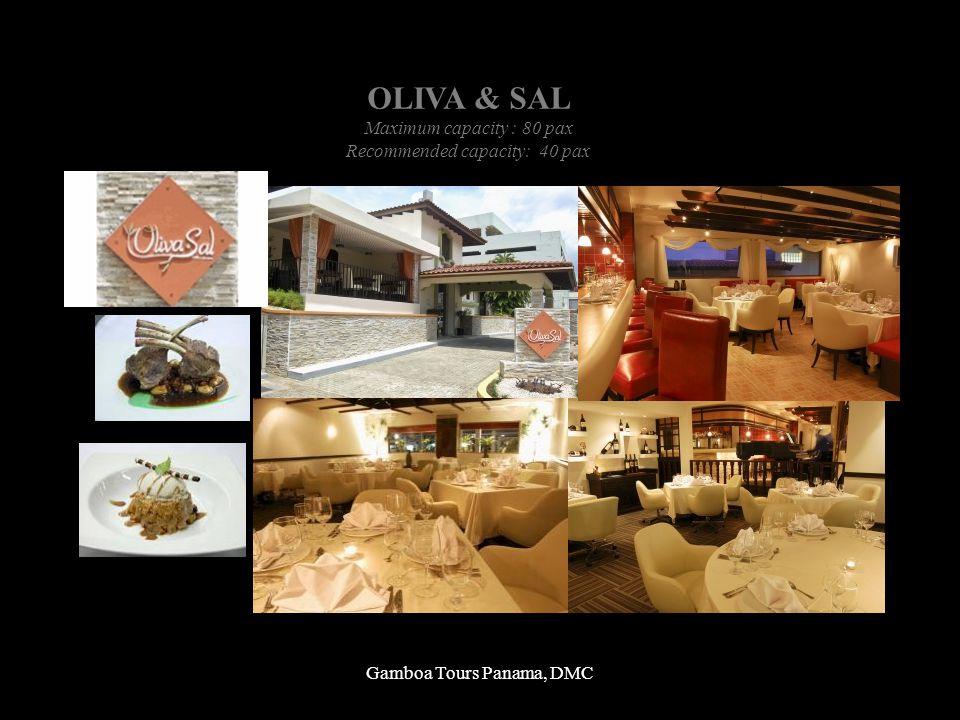 Gamboa Tours Panama, DMC OLIVA & SAL Maximum capacity : 80 pax Recommended capacity: 40 pax