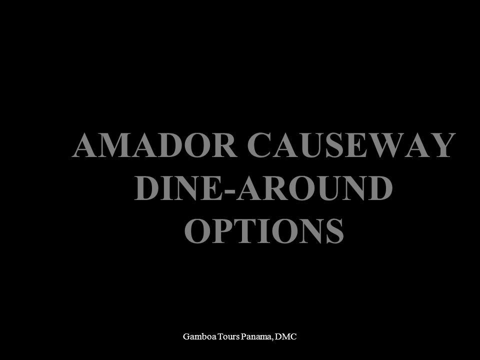 Gamboa Tours Panama, DMC AMADOR CAUSEWAY DINE-AROUND OPTIONS