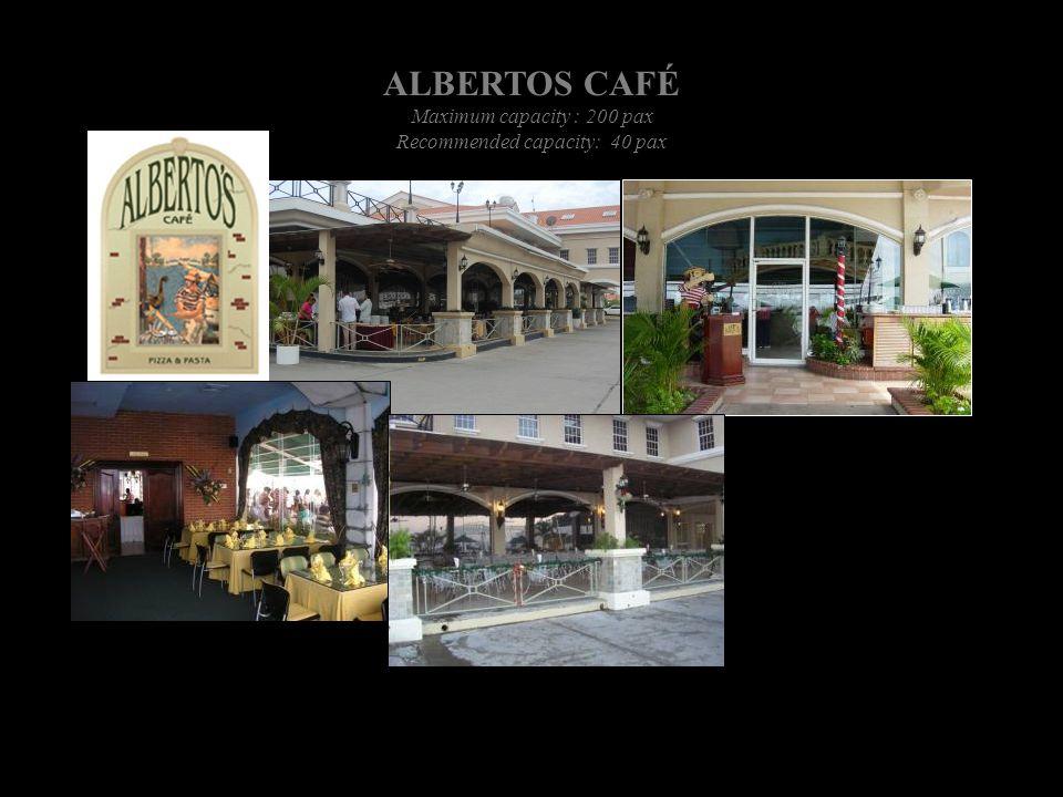 ALBERTOS CAFÉ Maximum capacity : 200 pax Recommended capacity: 40 pax