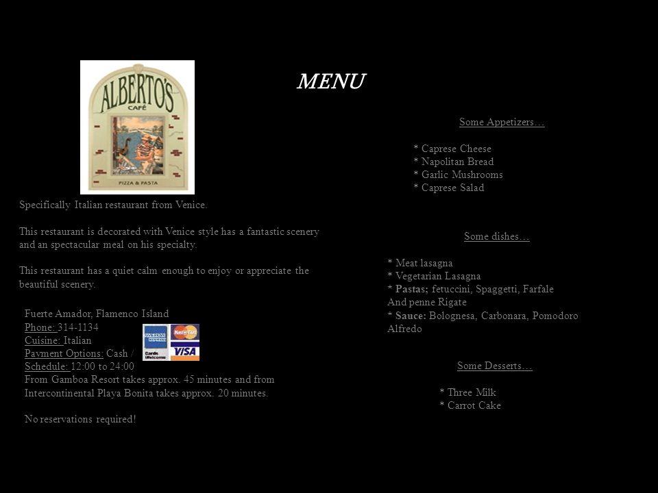 MENU Some Appetizers… * Caprese Cheese * Napolitan Bread * Garlic Mushrooms * Caprese Salad Some dishes… * Meat lasagna * Vegetarian Lasagna * Pastas;