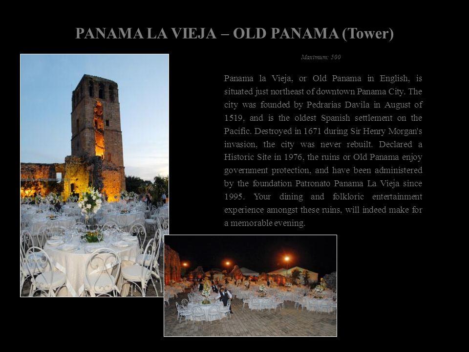 PANAMA LA VIEJA – OLD PANAMA (Tower) Panama la Vieja, or Old Panama in English, is situated just northeast of downtown Panama City. The city was found