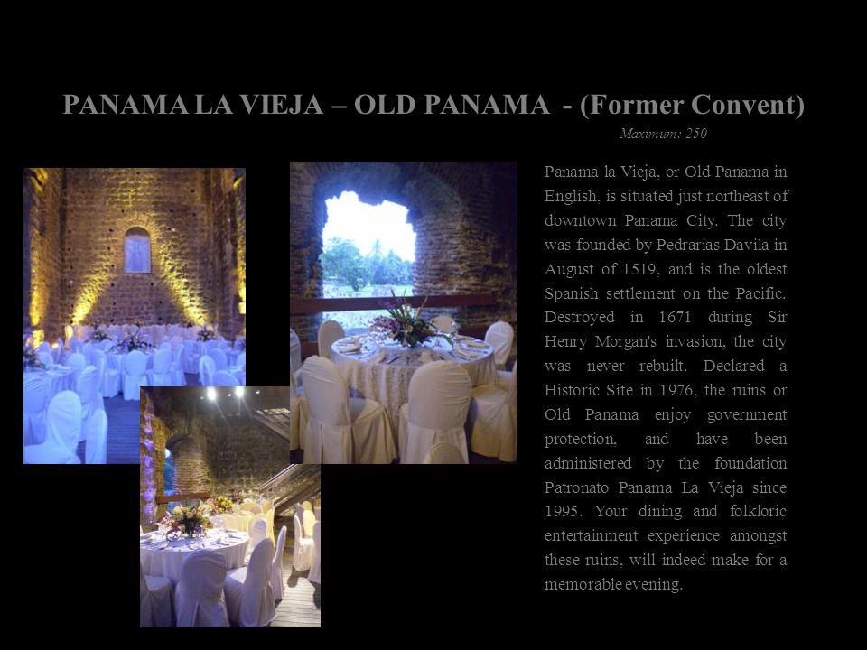 PANAMA LA VIEJA – OLD PANAMA - (Former Convent) Panama la Vieja, or Old Panama in English, is situated just northeast of downtown Panama City. The cit