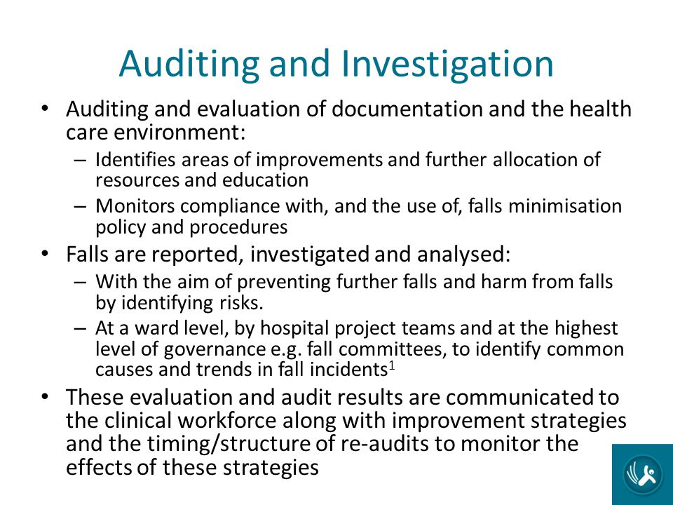 Auditing and Investigation Auditing and evaluation of documentation and the health care environment: – Identifies areas of improvements and further al
