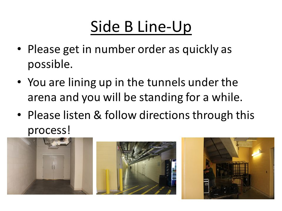 Side B Line-Up Please get in number order as quickly as possible.