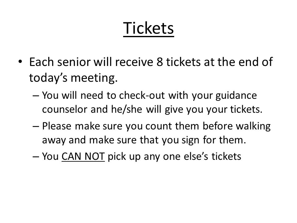 Tickets Each senior will receive 8 tickets at the end of todays meeting.
