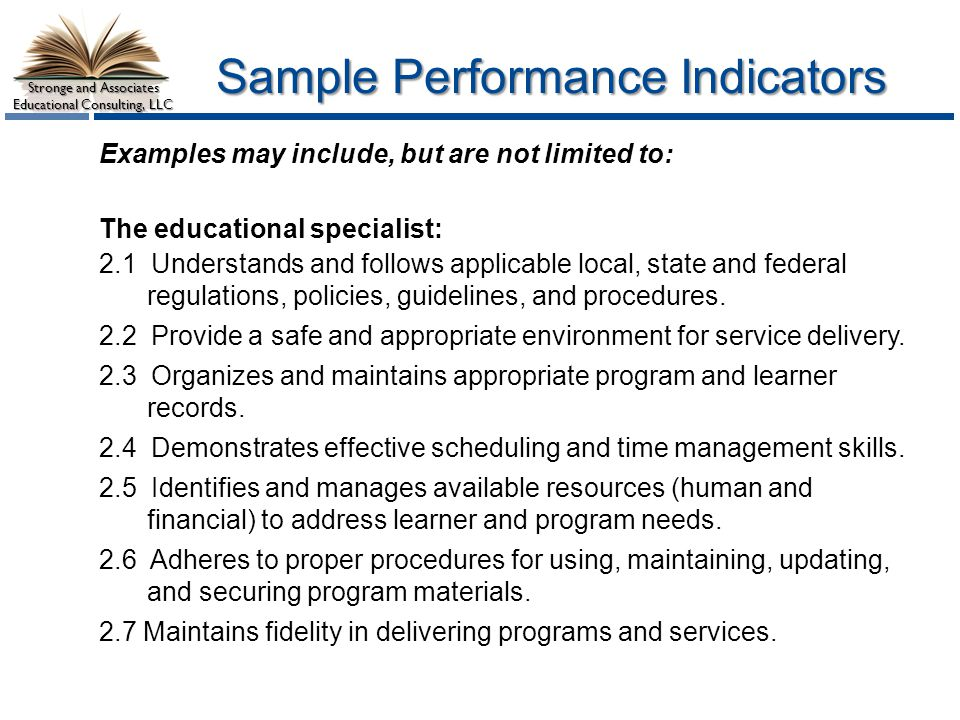 Stronge and Associates Educational Consulting, LLC Sample Performance Indicators Examples may include, but are not limited to: The educational special