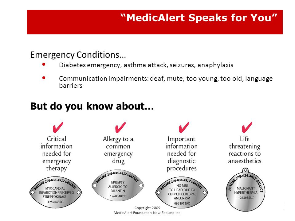 5 MedicAlert Speaks for You Emergency Conditions… Diabetes emergency, asthma attack, seizures, anaphylaxis Communication impairments: deaf, mute, too