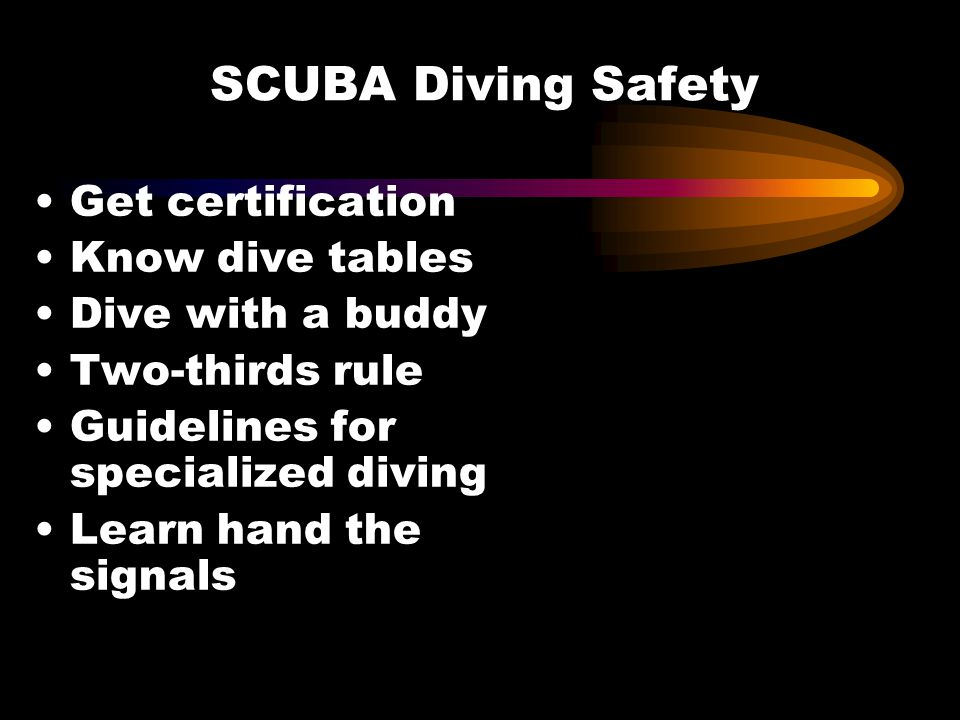 Get certification Know dive tables Dive with a buddy Two-thirds rule Guidelines for specialized diving Learn hand the signals SCUBA Diving Safety