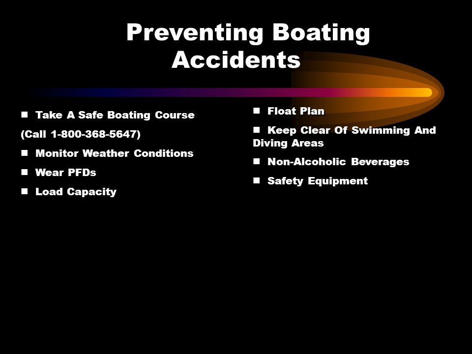 Preventing Boating Accidents Float Plan Keep Clear Of Swimming And Diving Areas Non-Alcoholic Beverages Safety Equipment Float Plan Keep Clear Of Swim