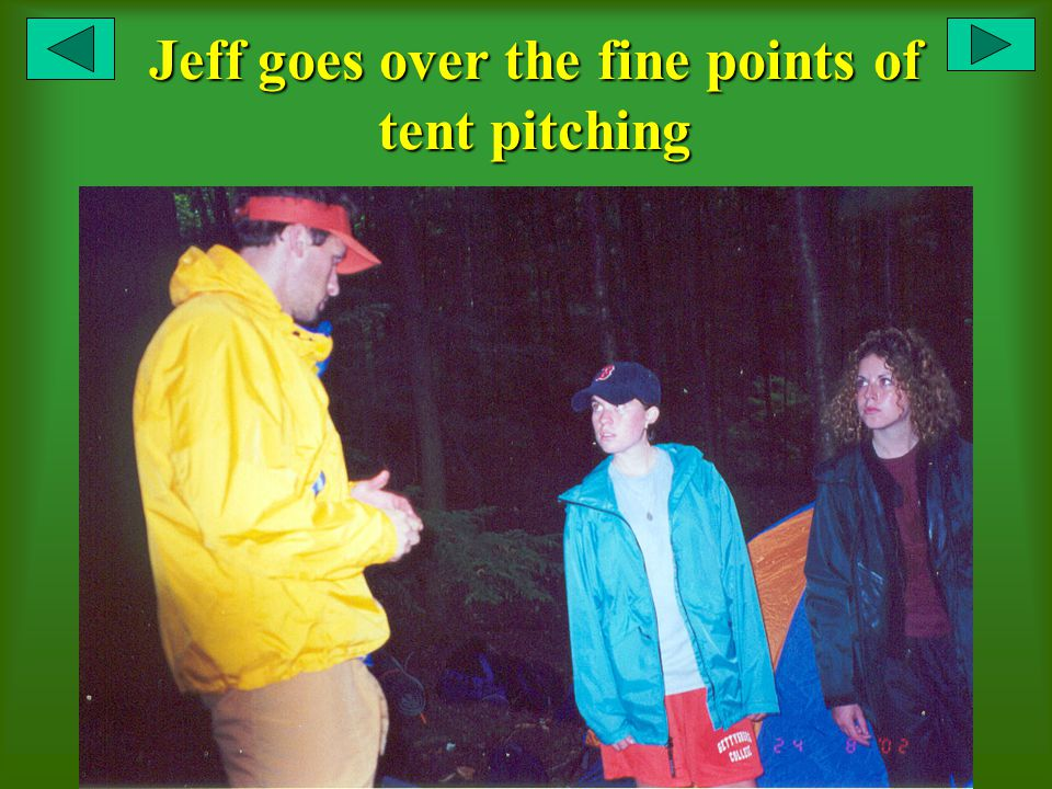 Jeff goes over the fine points of tent pitching
