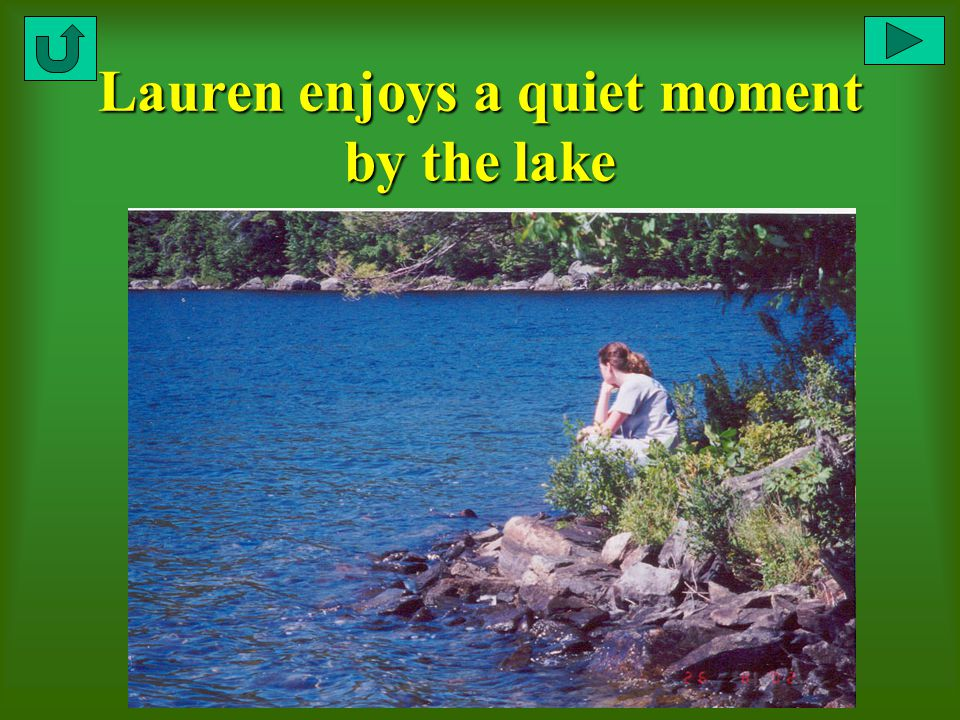Lauren enjoys a quiet moment by the lake