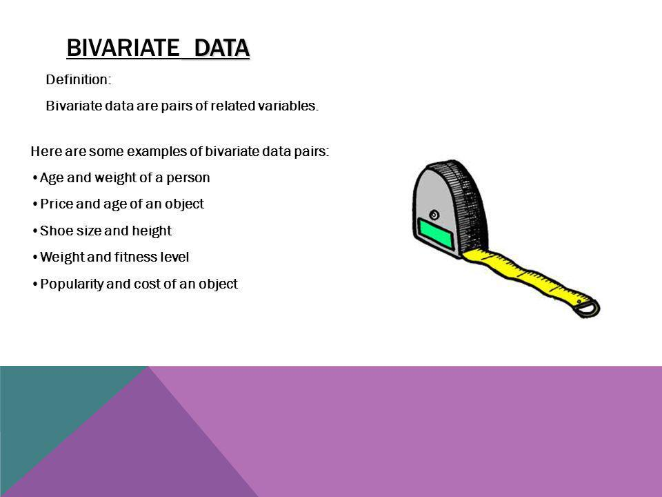 WHY USE BIVARIATE DATA PAIRS.
