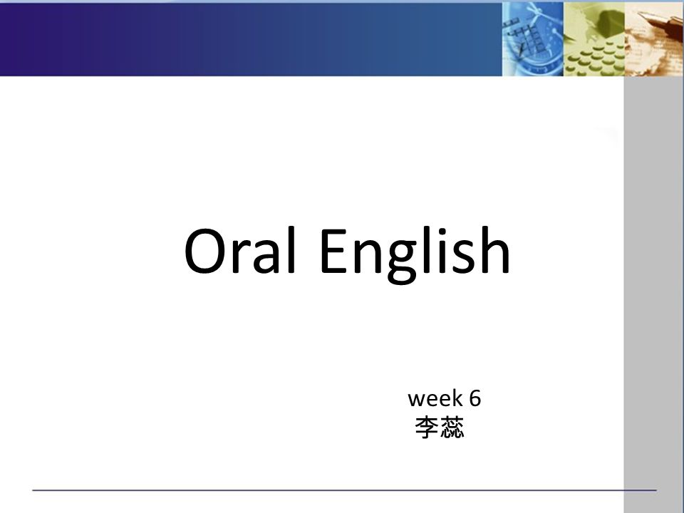 Oral English week 6
