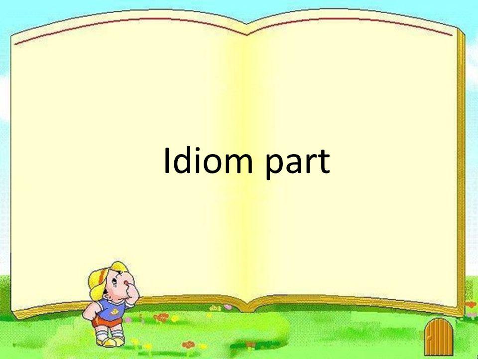 Idiom part