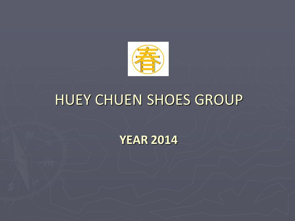HUEY CHUEN SHOES GROUP YEAR 2014