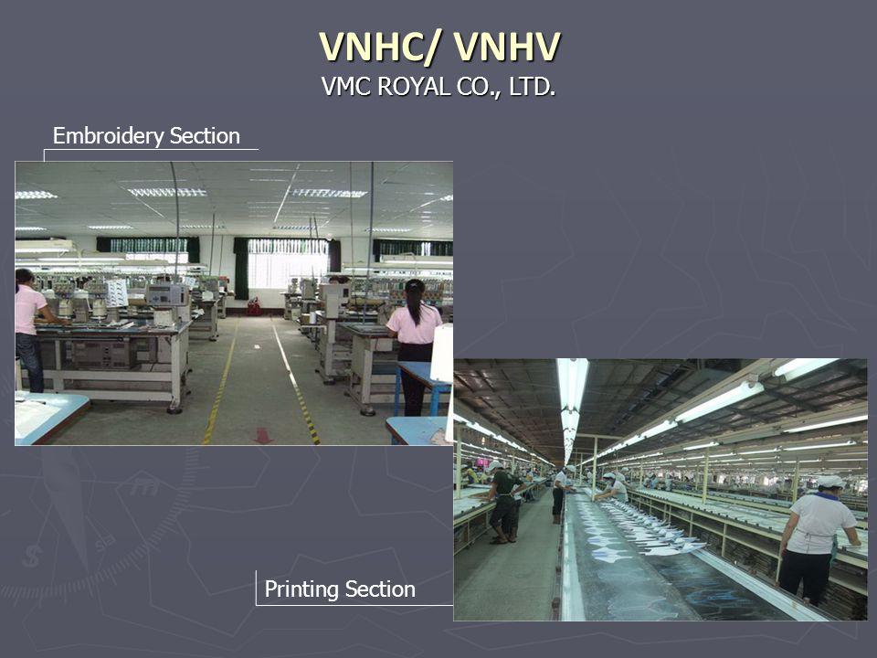 VMC ROYAL CO., LTD. VNHC/ VNHV Embroidery Section Printing Section