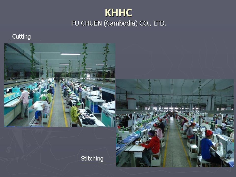 FU CHUEN (Cambodia) CO., LTD. KHHC Cutting Stitching