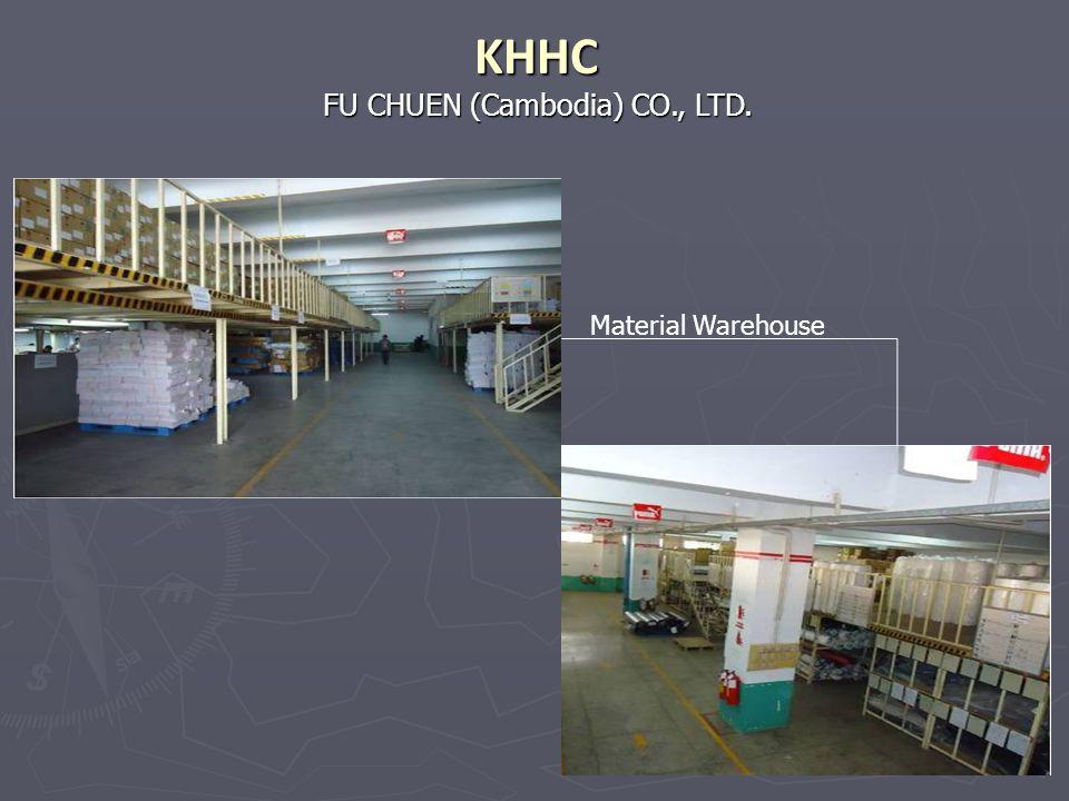 FU CHUEN (Cambodia) CO., LTD. KHHC Material Warehouse
