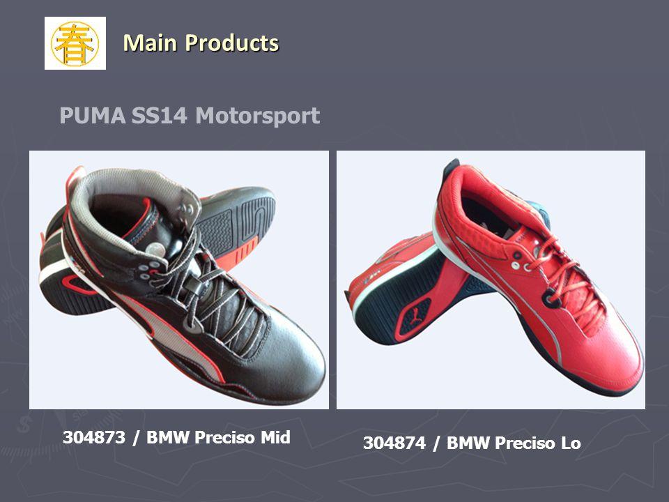 Main Products PUMA SS14 Motorsport 304873 / BMW Preciso Mid 304874 / BMW Preciso Lo