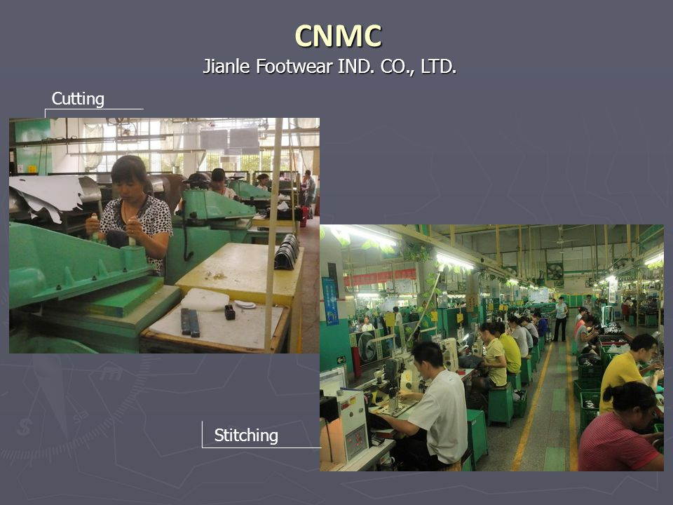 Jianle Footwear IND. CO., LTD. CNMC Cutting Stitching