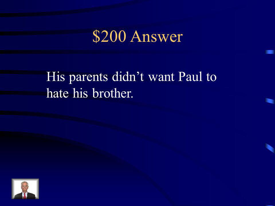 $200 Question Why did the family fabricate a story regarding Pauls eyes?