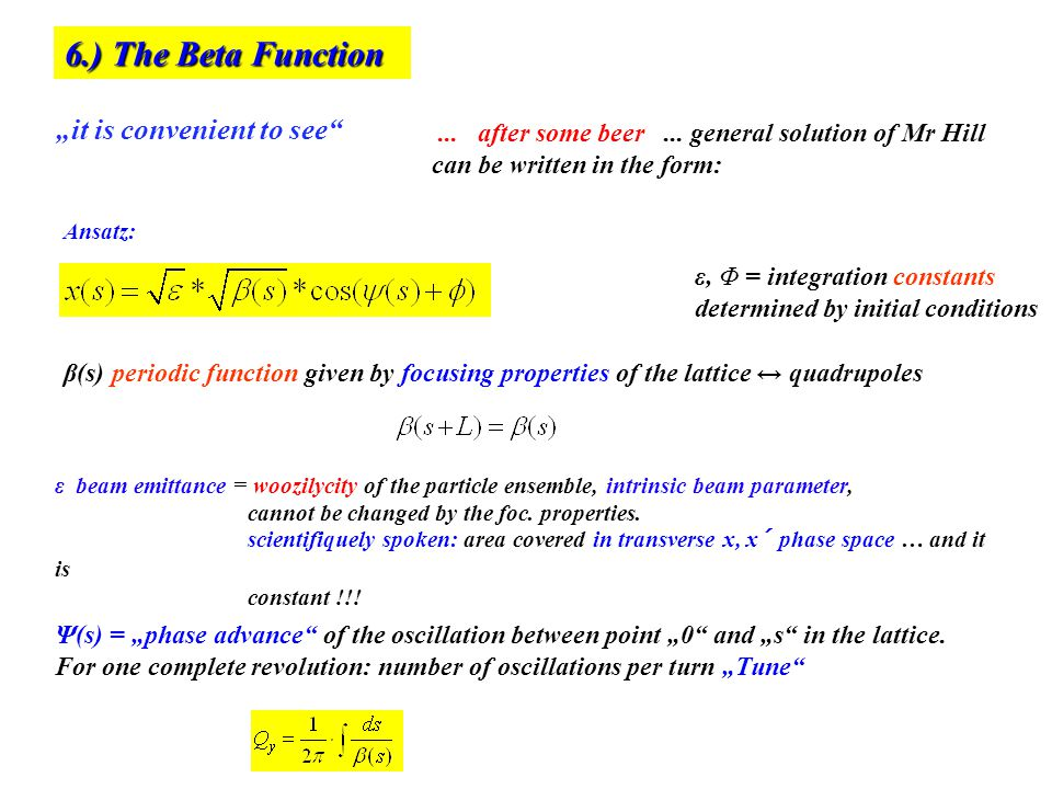 6.) The Beta Function ε beam emittance = woozilycity of the particle ensemble, intrinsic beam parameter, cannot be changed by the foc. properties. sci