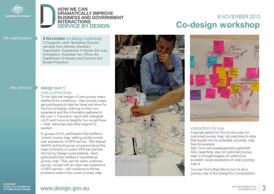 8 NOVEMBER 2013 Co-design workshop 8 November co-design workshop: 5 DesignGov staff, facilitating 18 public servants from Attorney-Generals Department