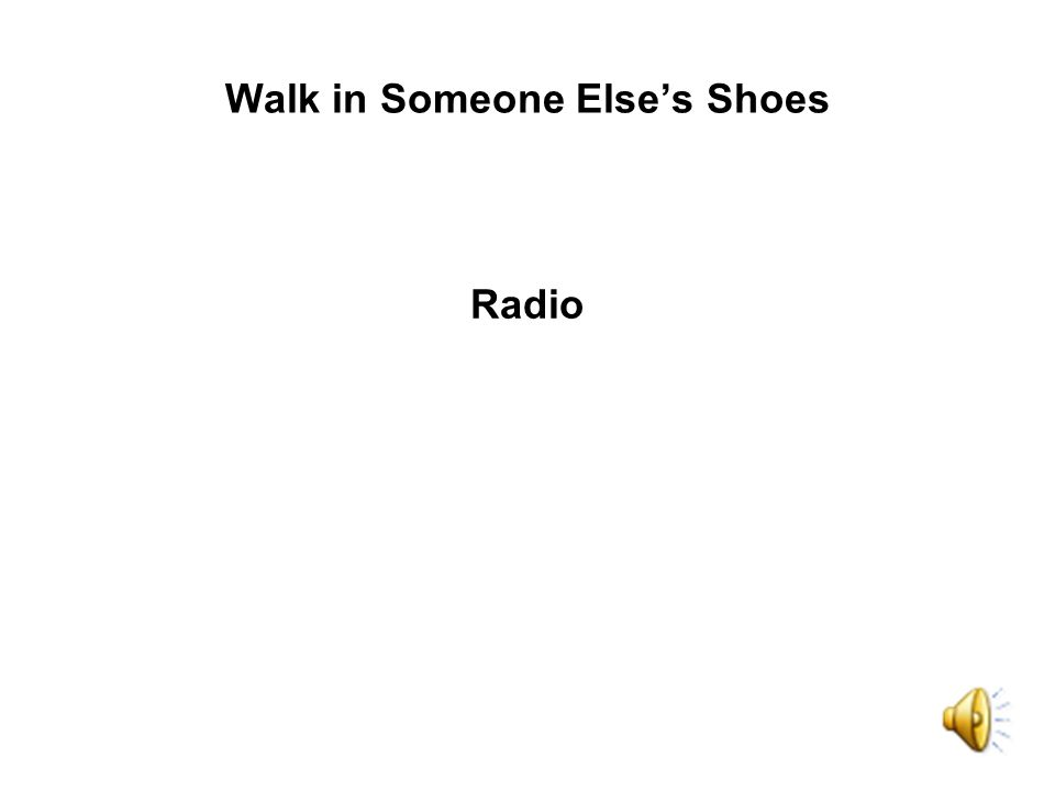 Radio Walk in Someone Elses Shoes