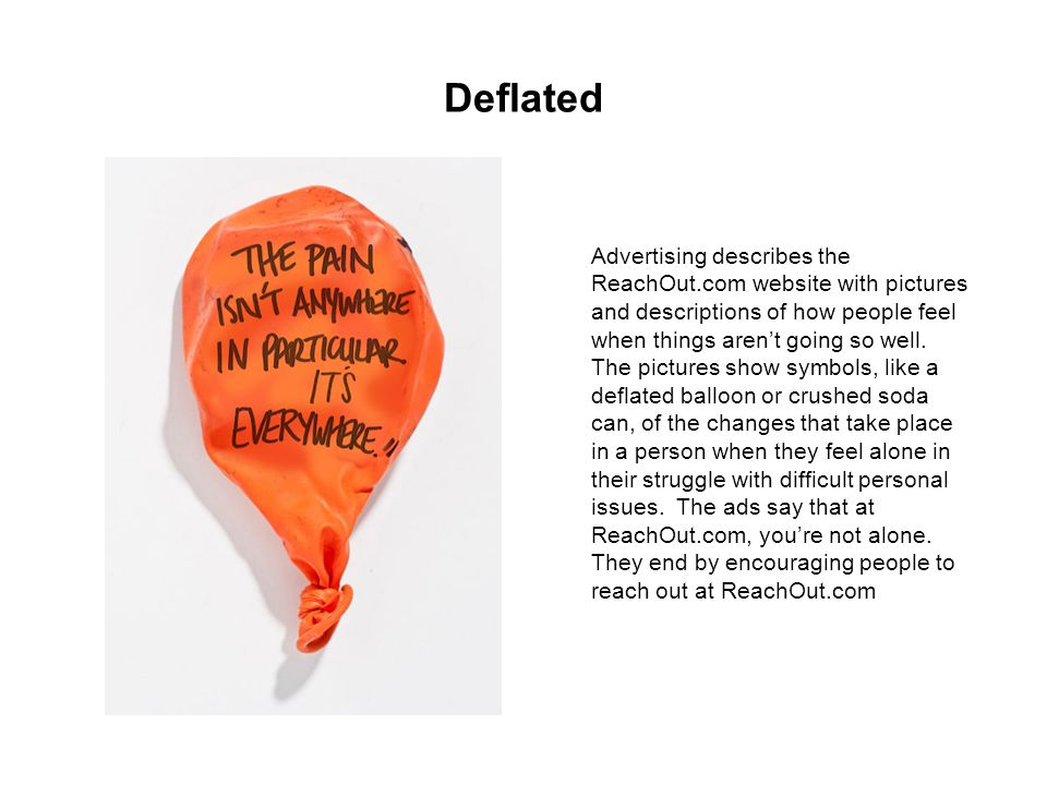 Deflated Advertising describes the ReachOut.com website with pictures and descriptions of how people feel when things arent going so well.