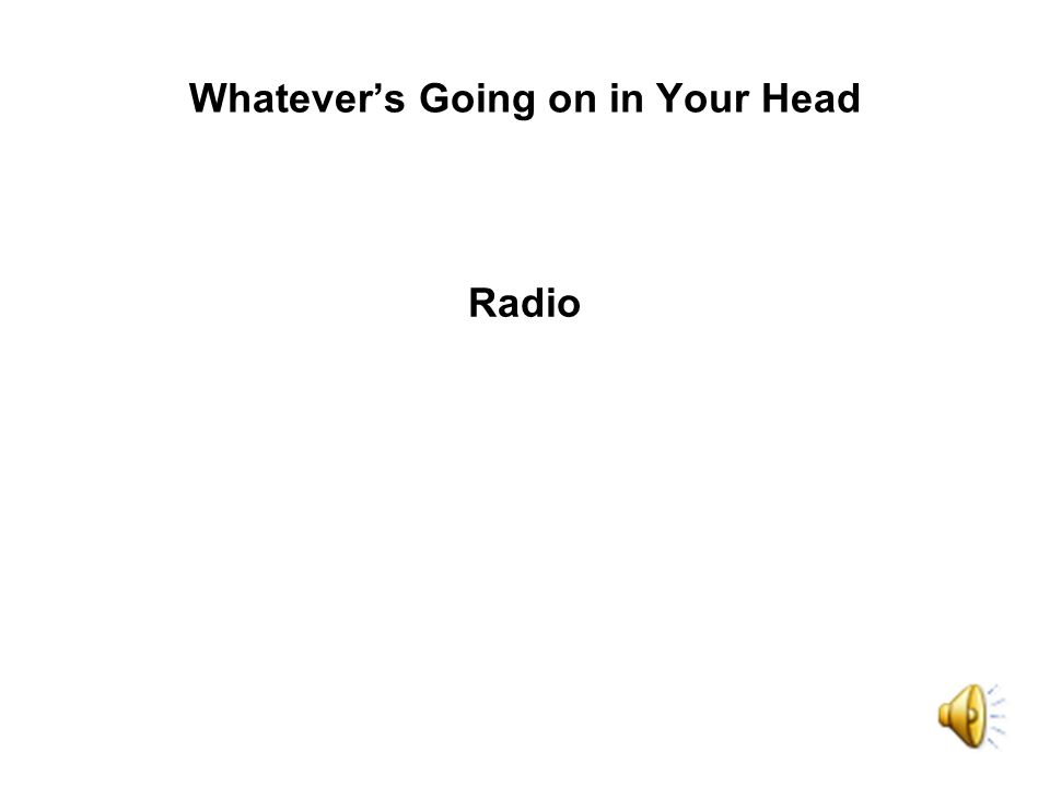 Whatevers Going on in Your Head Radio