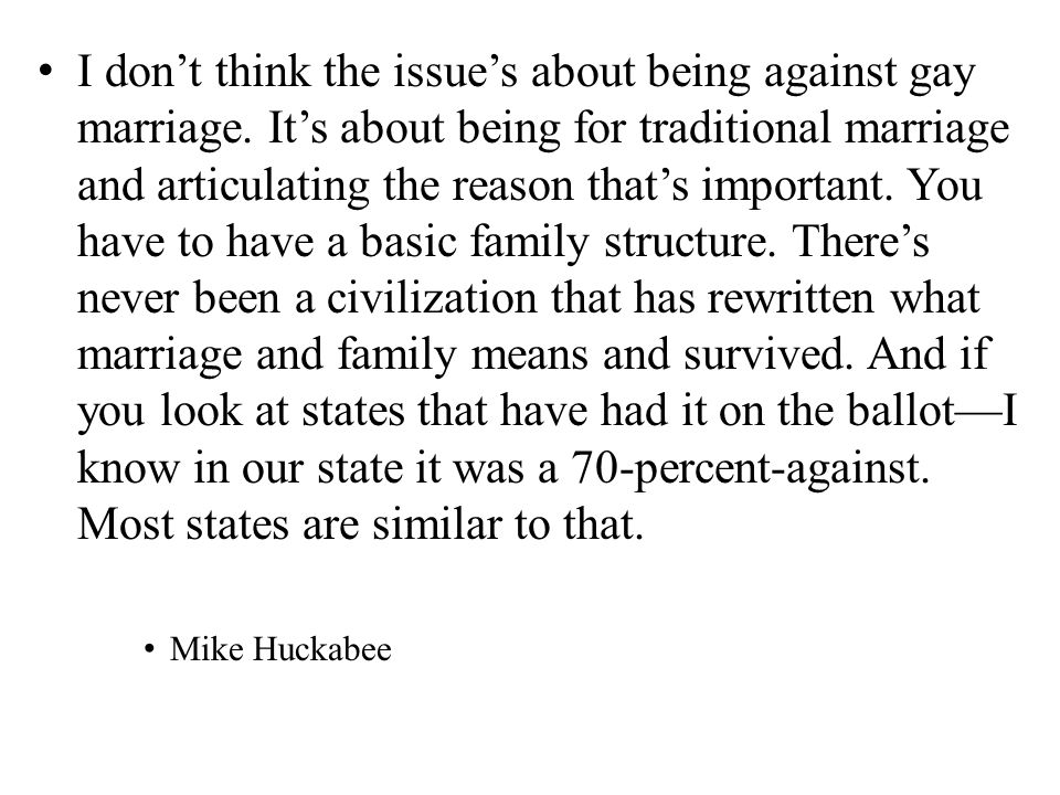I dont think the issues about being against gay marriage.