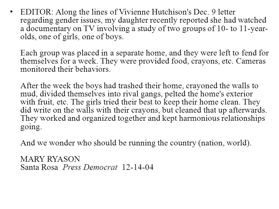 EDITOR: Along the lines of Vivienne Hutchison's Dec. 9 letter regarding gender issues, my daughter recently reported she had watched a documentary on