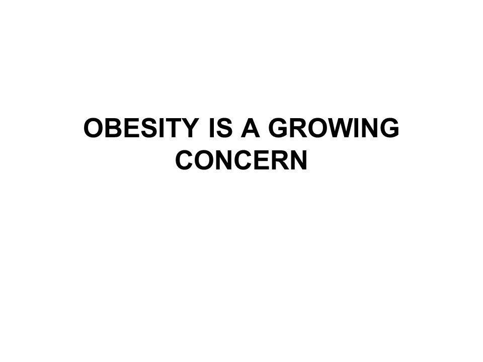 OBESITY IS A GROWING CONCERN