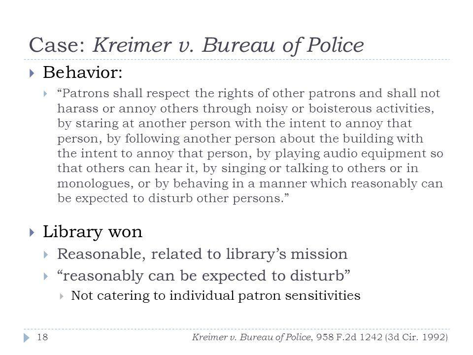 Case: Kreimer v. Bureau of Police Kreimer v. Bureau of Police, 958 F.2d 1242 (3d Cir.