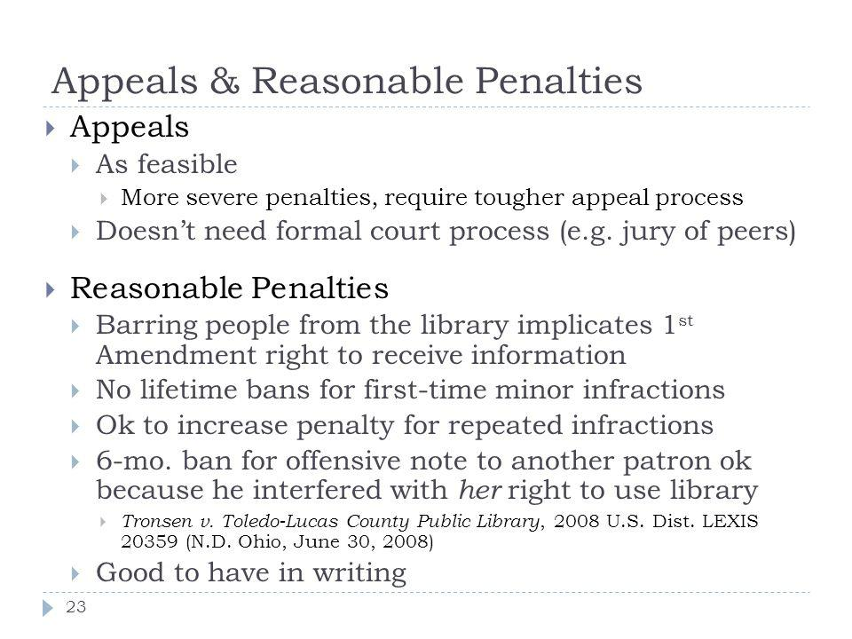 Appeals & Reasonable Penalties 23 Appeals As feasible More severe penalties, require tougher appeal process Doesnt need formal court process (e.g.