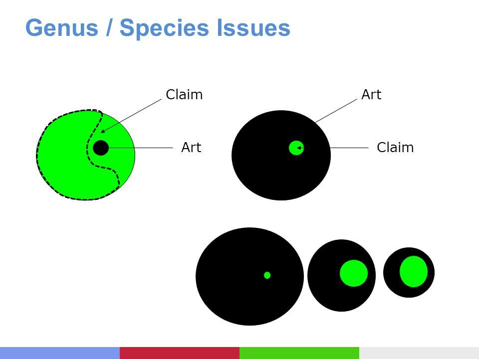 Genus / Species Issues Claim Art Claim