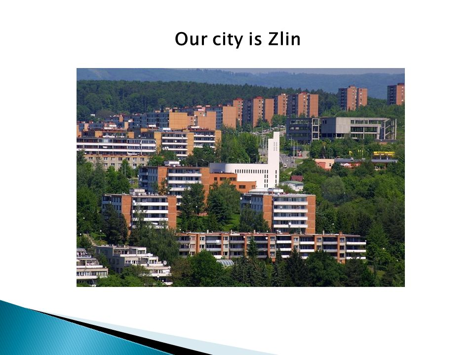 Our city is Zlin