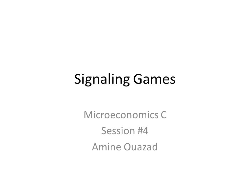 Outline 1.Education as a signal 2.What characterizes a signaling mechanism.