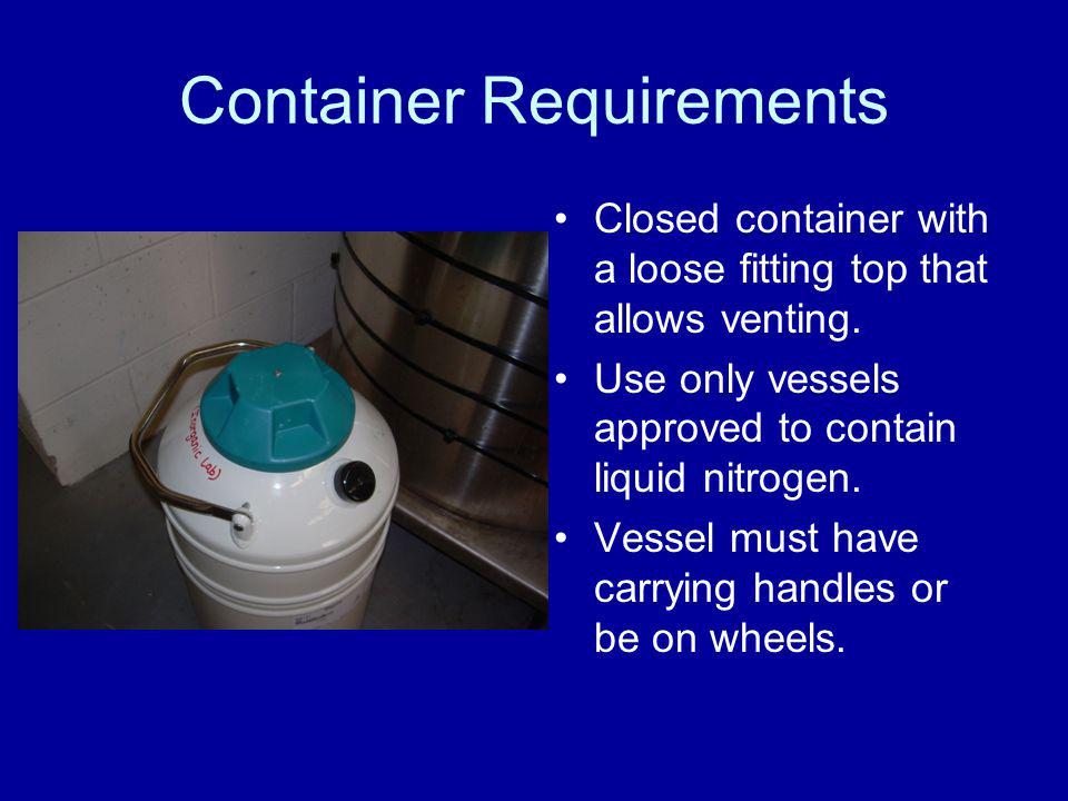 Safe Handling Always wear personal protective equipment while handling liquid nitrogen.