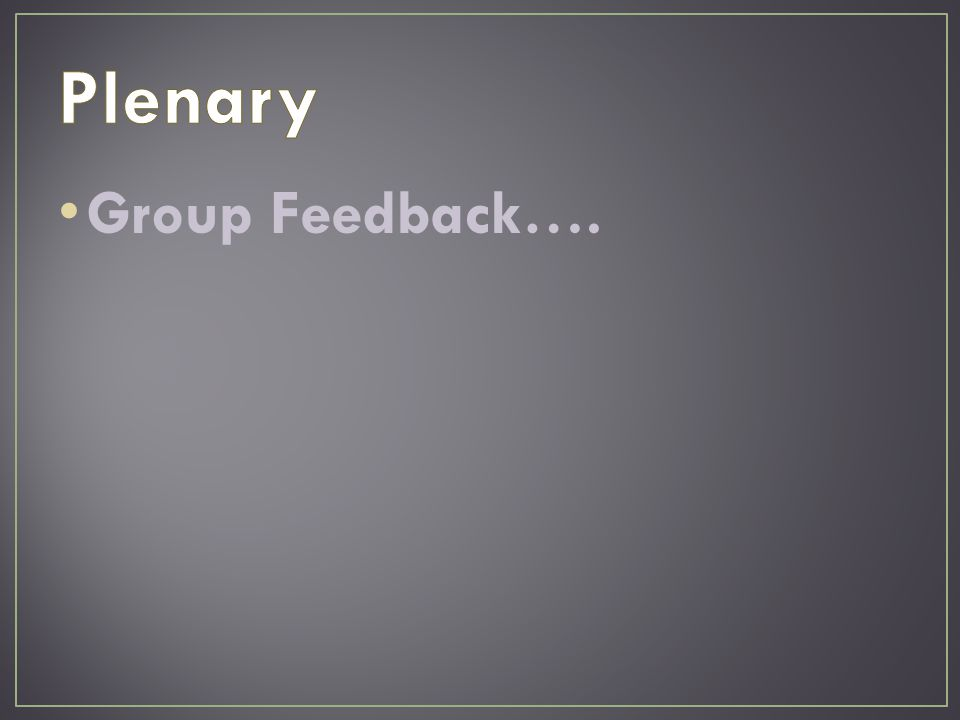 Group Feedback….