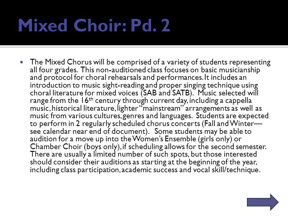 The Mixed Chorus will be comprised of a variety of students representing all four grades.