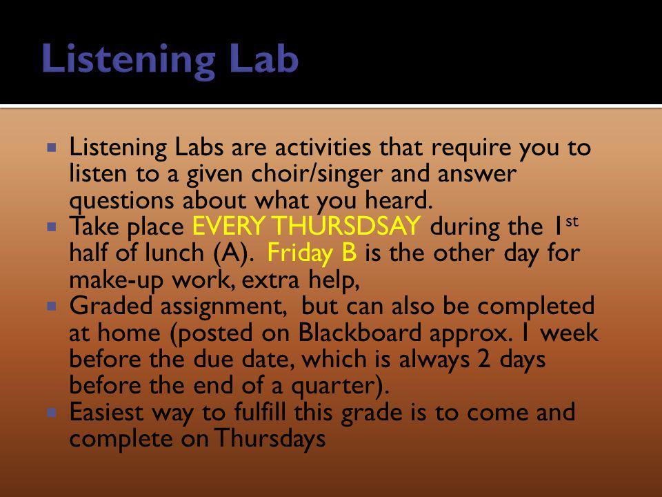 Listening Labs are activities that require you to listen to a given choir/singer and answer questions about what you heard.