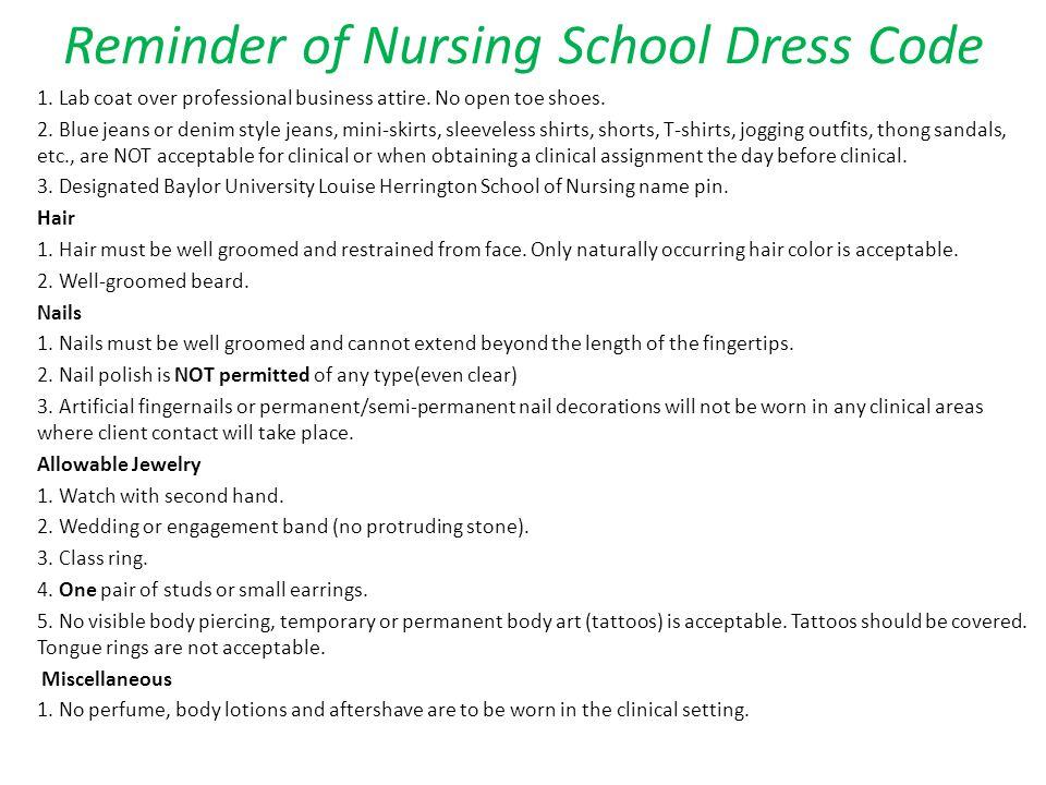 Reminder of Nursing School Dress Code 1. Lab coat over professional business attire.