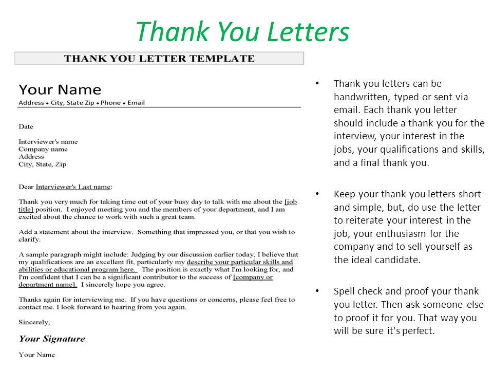 Thank You Letters Thank you letters can be handwritten, typed or sent via email.