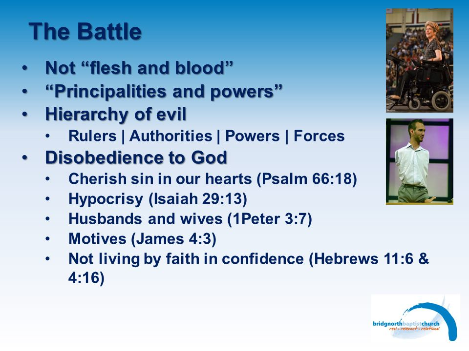 The Battle Not flesh and bloodNot flesh and blood Principalities and powersPrincipalities and powers Hierarchy of evilHierarchy of evil Rulers | Autho