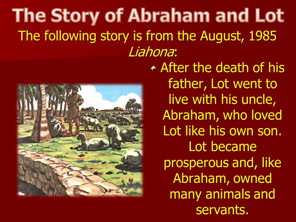 When Abraham awoke that morning, he saw huge clouds of smoke rising from where Sodom and Gomorrah once stood. Heavenly Father assured him that Lot was